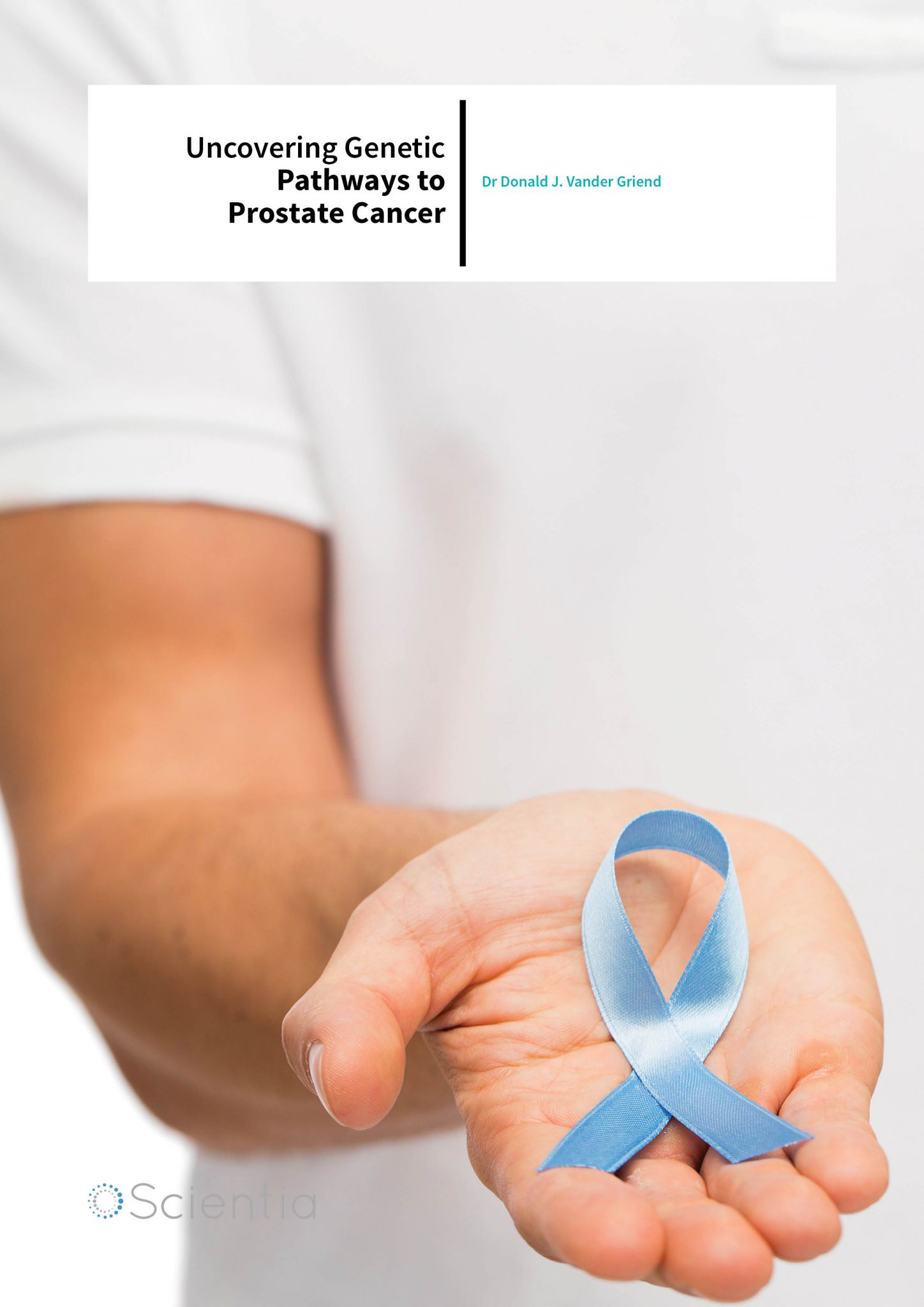 Dr Donald J. Vander Griend – Uncovering Genetic Pathways To Prostate Cancer
