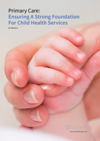 Dr Patricia Li – Primary Care: Ensuring A Strong Foundation For Child Health Services