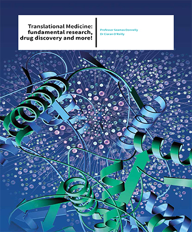 Professor Seamas Donnelly | Dr Ciaran O'reilly – Translational Medicine: Fundamental Research, Drug Discovery And More!