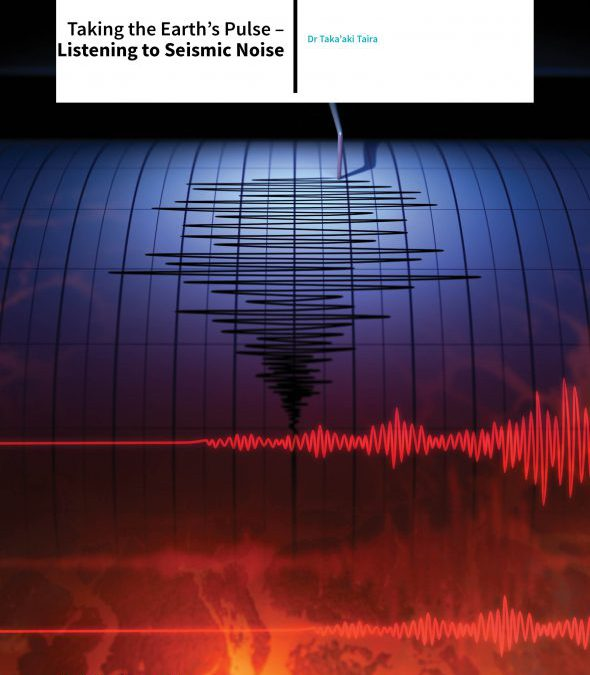 Dr Taka'aki Taira – Taking The Earth's Pulse – Listening To Seismic Noise